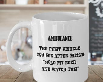 Funny Coffee Mug, Ambulance, EMS, Paramedic, EMT, Coffee Mug, EMT Gift, Coffee Cup, emt Christmas, emt Birthday, emt Gift Idea, Novelty mug