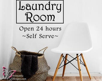 VINYL WALL DECAL - Laundry Room Open 24 Hours Self Serve - KBL18