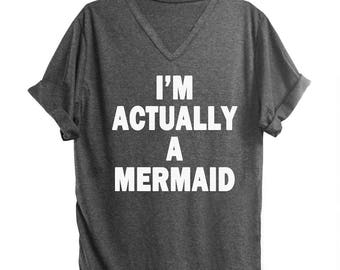I'm actually a mermaid shirt funny tshirt tumblr shirt hipster graphic tees for women t shirts for teens gift funny top tshirts