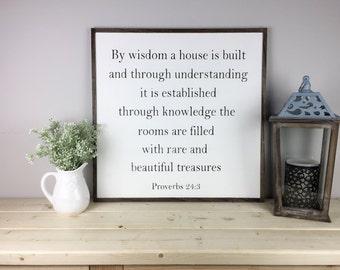 By Wisdom a House is Built | Proverbs 24 3 | Bible Verse Sign | Farmhouse Decor | Housewarmimg Gift