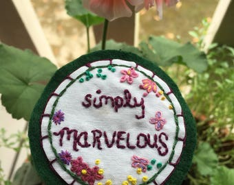 Hand Embroidered Patch: Simply Marvelous