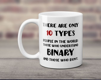 Nerd Mug, Nerd Gift, Programming Mug, Programmer Mug, Binary Coffee Mug, Funny Programmer Mug, Developer Funny Mug, Funny Gift Programmer