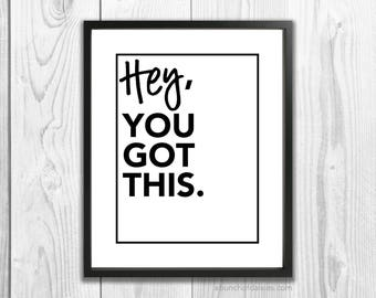 You Got This, Motivational Print for Desk or Wall Decor, Instant Download