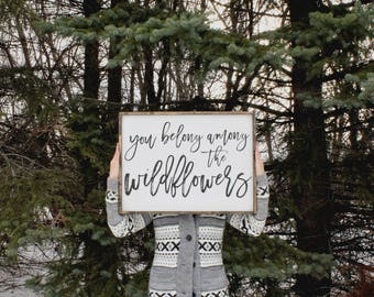 You Belong Among The Wildflowers Wood Sign. Rustic Signs. Farmhouse Decor. Nursery Decor. Girls Room Decor. Inspiring Quotes. Framed Sign