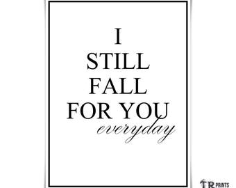 I Still Fall For You Everyday - Wedding Guess Book Print available in Multiple Sizes - Typography Quote Art Print