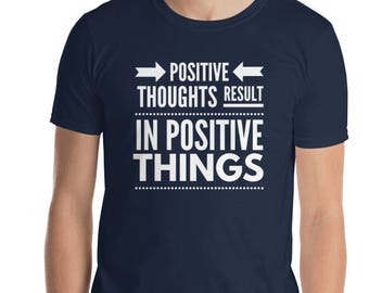 Positive Thoughts Result in Positive Things T-Shirt Motivation Gift Inspirational Shirts Positive Affirmation