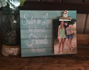 Gift For Sister, Sister In Law By Chance Friends By Choice, Wedding Gift, Best Friend Gift
