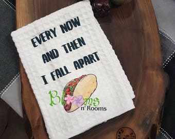 Every now and then I fall apart, Super punny kitchen towels,  Hostess gift