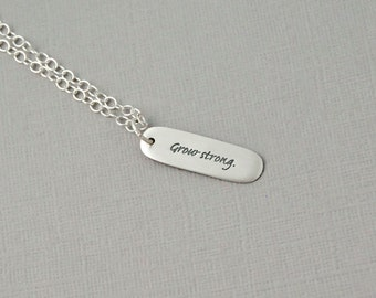 Grow Strong necklace / Silver tag necklace / Strong necklace