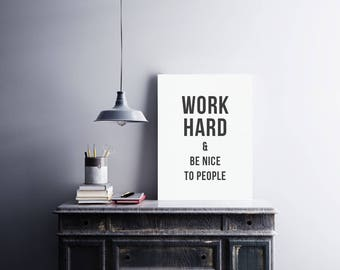 "Work Hard & Be Nice to People 18x24"" Print"