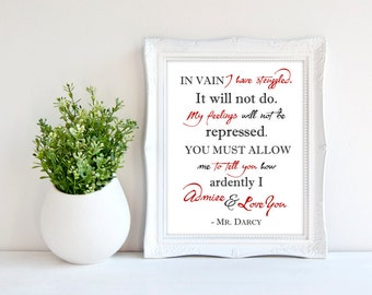 Pride and Prejudice Quote - Mr. Darcy Proposal - Jane Austen Print