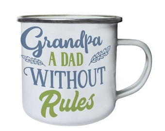 Grandpa A Dad Without rules ,Tin, Enamel 10oz Mug w111e