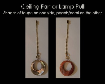 Ceiling Fan or Lamp Pull  - Shades of Taupe & Terra Cotta