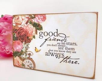 Good Friends Are Like Stars You Don't Always See Them But You Know They Are Always There...