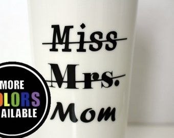 New mom mug.Married. Mom Travel Mug. Miss to Mrs. Mom.Wedding.Pregnant.Expecting Mother. Baby shower gift.Baby announcement.Mothers day gift