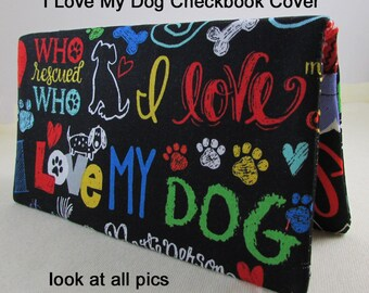 I Love My Dog Message Checkbook Cover - Coupon Holder - Multi Color Check Book Cover - Check Holder - Dogs Checkbook - Dog Lover Gift Idea
