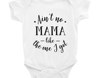 Trendy Kids Shirt, Bodysuit, Aint No Mama, Like the One I got, Baby Bodysuit, Infant Bodysuit, Mama's Boy, Mama's Girl