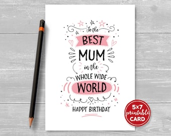 "Printable Birthday Card For Mum - To The Best Mum In The Whole Wide World Happy Birthday - 5""x7""- Includes Printable Envelope Template"