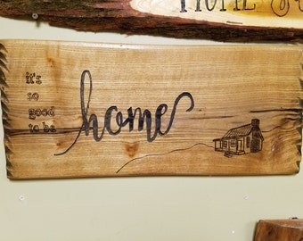 Its so good to be Home- sign