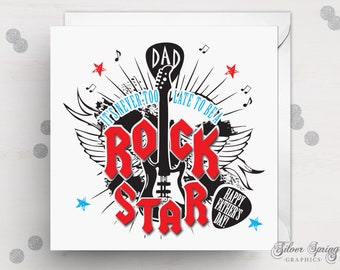 Dad, It's Never too Late to be a Rock Star - Father's Day Card