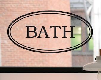 Bath Decal, Bath Door Decal, Bath Wall Decal, Bath Sign, Bathroom Decal, Bathroom Wall Decal, Bathroom Sign, Bathroom Decor, Wall Decal