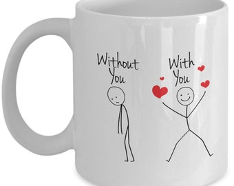 Love with You or Without You Coffee Mug – His Her Mugs - Love mug for him or her - I Love You Some More Gifts – Funny Mug- Valentines Gifts