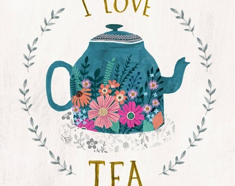 I Love Tea...Giclee print of an original illustration