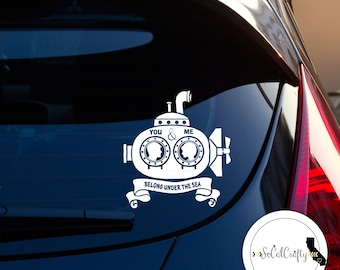 Submarine Vinyl Decal, Under The Sea, Wedding Decal, Nautical, Valentines Day Gift, Quote, Laptop Decal, Tablet Decals, Car Window Decal