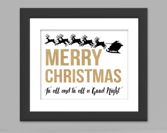 Instant Digital Download - Merry Christmas to All and to All a Goodnight!- 11x14 or 16x20 - Black/Gold