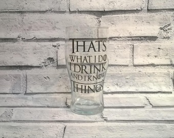 Thats What I Do, I Drink And I Know Things - Wine Glass Pint Glass - Gift Boxed, Game Of Thrones Glass, Christmas Gift,  Gift For Him or Her