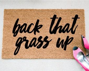 Back That Grass Up - Funny Door Mat - Welcome Mat - Quote Mat - Doormats - Doormat Humor - Unique Doormat - Funny Doormats - Funny Mat