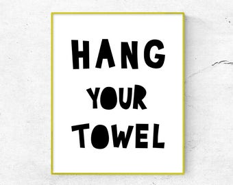 Bathroom Wall Art, Hang Your Towel Print Black and White, Bathroom Decor Print, Kids Bathroom Printable, Scandinavian Nursery Art (W0162)
