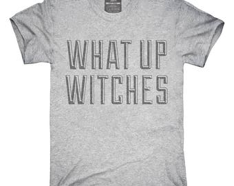 What Up Witches T-Shirt, Hoodie, Tank Top, Gifts