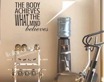 The Body Achieves what the mind believes Wall Decal - Workout - exercise wall decal - motivational wall decal - exercise room decal