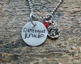 Pinterest Junkie hand stamped pendant. Your choice of either Necklace or Keychain
