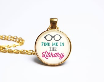 """Booklover Necklace Pendant Book Reading Librarian Literary Jewelry Jewellery Gift """"Find me in the library"""" Bookworm Bibliophile Book Gift"""