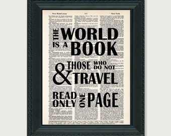 The World Is A Book And Those Who Do Not Travel Read Only One Page - Travel Quote  -  print art dictionary page dictionary print