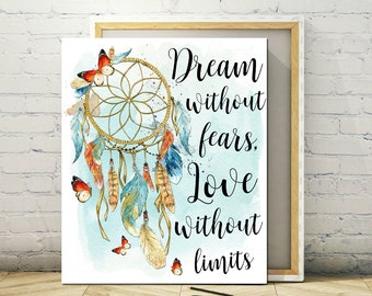 Printable Art 11 x 14 - Dream without Fear, IDreamcatcher Print, Instant Print, Poster, Frameable Art, Art Print, Printable Poster