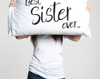 Best Sister ever pillow case gift idea For Sister in law birthday long distance sister Friend friendship moving away Christmas Valentine ldr