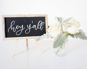 Hey Y'all - Chalkboard Easel - Hand Lettered