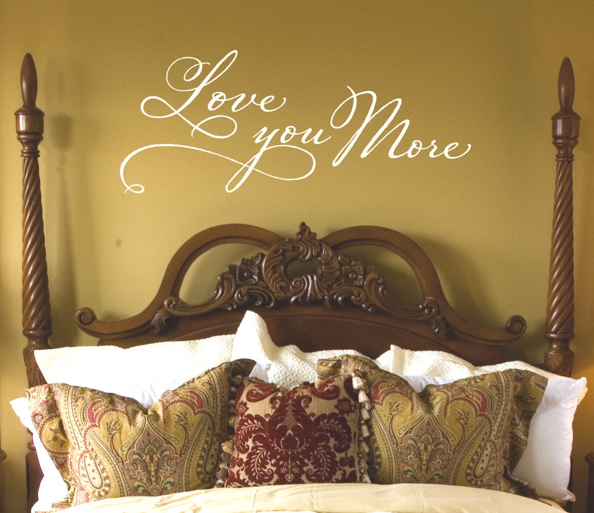 Master Bedroom Wall Decor Love you more Wall Decal