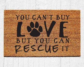 You Canu0027t Buy Love But You Can Rescue It Doormat | Welcome Door Mat