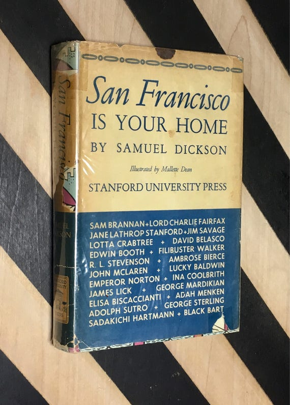 San Francisco is Your Home by Samuel Dickson; Illustrated by Mallette Dean (1947) hardcover book