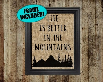 Life Is Better In The Mountains - Framed Burlap Print - Mountain Home Decor - Mountain Decor - Mountain Gifts - The Mountains Are Calling