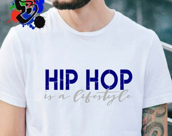 Hip Hop Is A Lifestyle T-shirt - FREE SHIPPING | Custom Tshirt | Handmade Tshirt | Gifts for Musicians | Gifts for Him | Music Industry Swag