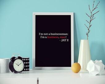 JAY-Z POSTER. I'm not a businessman. . .