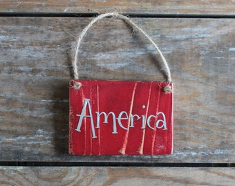 Patriotic ornament, America ornament, Reclaimed Wood Decor, Primitive Decor, America sign, Hand-lettered Sign, Sign ornament, USA decor