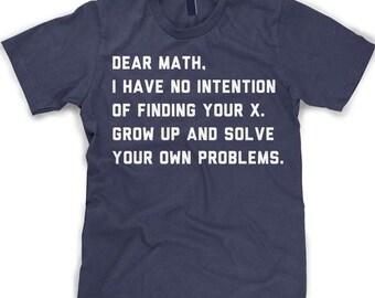 Smart Kid Shirt, Brainy Youth Shirt, Top Of Class Shirt, Maths Joke Shirts, Funny Math Shirt, Dear Math, Grow Up And Solve Your Own Problems