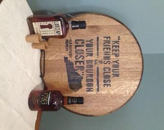 Whiskey / Bourbon Barrel Head...Friends Close, Bourbon Closer