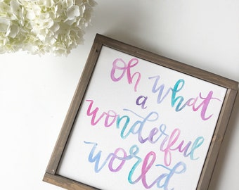 Oh, What a Wonderful World Sign